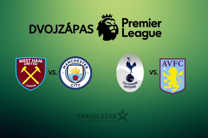 Dvojzápas Premierleague: WestHam – Man.City | Tottenham – Aston Villa